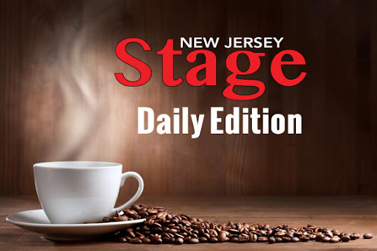 New Jersey Stage: Daily Edition 07-17-18