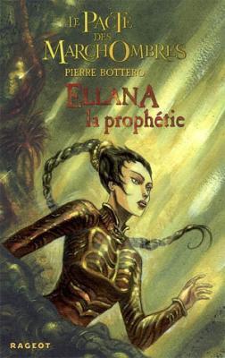 Couverture Le Pacte des Marchombres, tome 3 : Ellana : La Prophétie