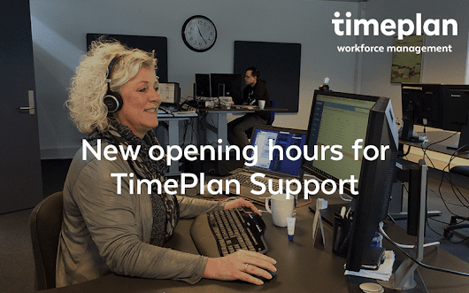 New extended opening hours for TimePlan Support | TimePlan Software