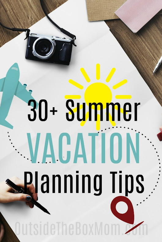 30+ Vacation Planning Tips - Working Mom Blog | Outside the Box Mom