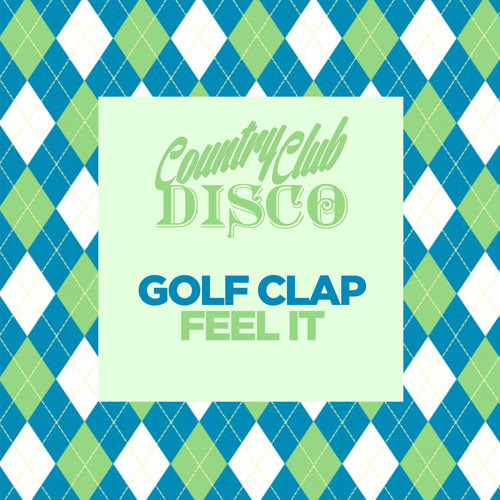 Golf Clap - Feel It - FREE DOWNLOAD - Country Club Disco