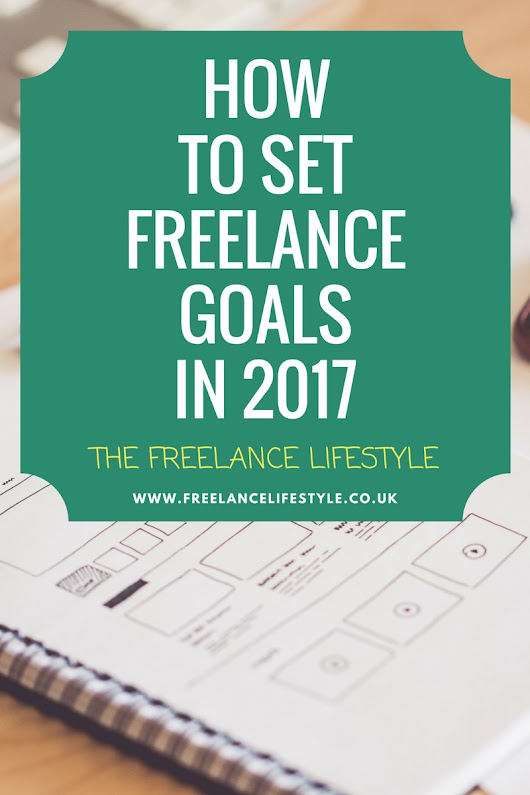 How to set your freelance goals for 2017 - The Freelance Lifestyle