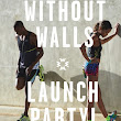 Without Walls Launch Party at KOP Tonight - Be Well Philly