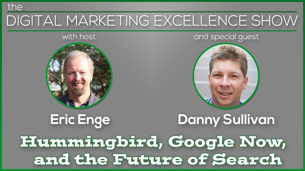 The Future of Search With Danny Sullivan and Eric Enge