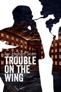 Trouble on the Wing by Jon Herbert Scott