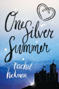 Title: One Silver Summer, Author: Rachel Hickman