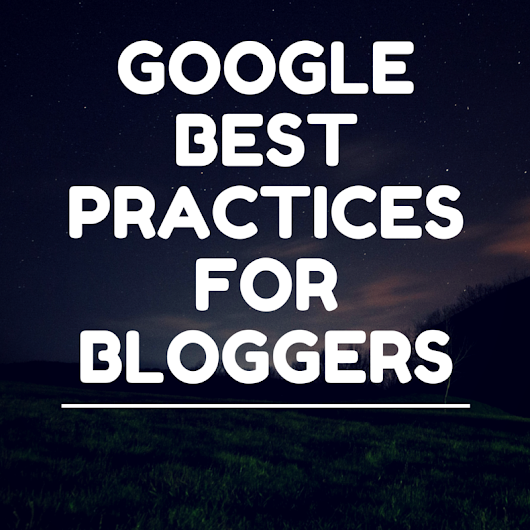 Googles new best practices for bloggers reviewing free products
