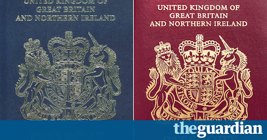 British passports will be navy blue after Brexit, says Home Office | Politics | The Guardian
