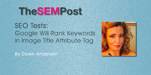 Test: Google Will Rank Keywords in Image Title Attribute Tag