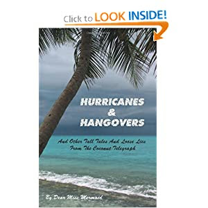 Hurricanes and Hangovers(and Other Tall Tales and Loose Lies from the Coconut Telegraph) by Dear Miss Mermaid