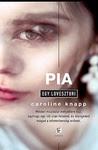 Caroline Knapp: Pia
