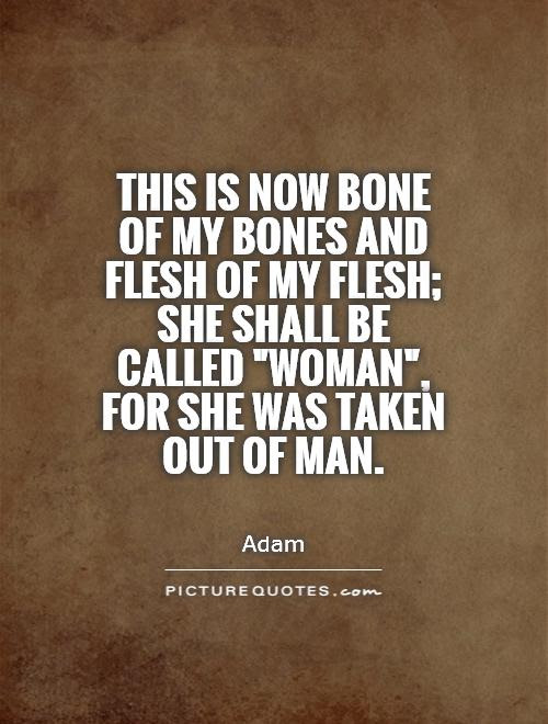 Quotes About Flesh And Bones 78 Quotes