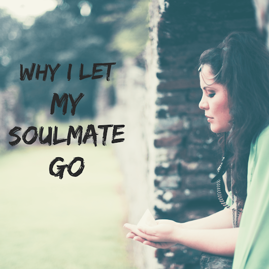 Why I let my soulmate go - Lisa Fabrega