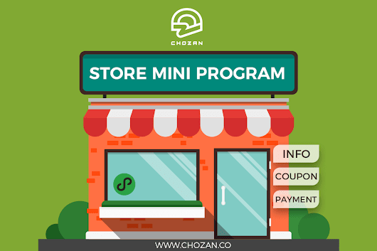 A New Feature for Mini Programs: Store Mini Program - ChoZan - Chinese Social Media Made Easy