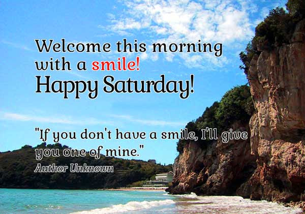 84 Saturday Good Morning Quotes Images Pictures Greetings