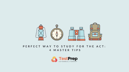 Perfect way to Study for the ACT: 4 Master Tips | Testprep Yurt Dışı Hazırlık
