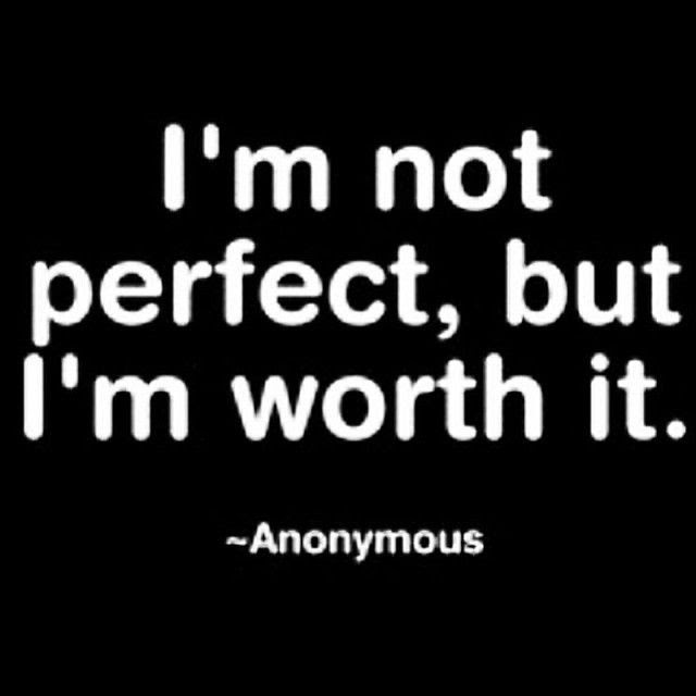 Im Not Perfect But Im Worth It Pictures Photos And Images For