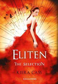 The Selection 2 - Eliten (inbunden)