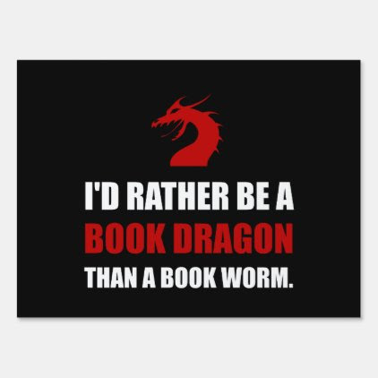 Rather Book Dragon Than Worm Lawn Sign