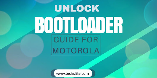 How To Unlock Bootloader On Motorola Moto Devices