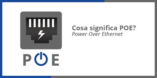 Cosa significa PoE (Power over Ethernet)? | Roba Da Informatici