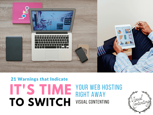 21 Warnings that Indicate It's Time to (Switch) Your Web Hosting Right Away - Visual Contenting