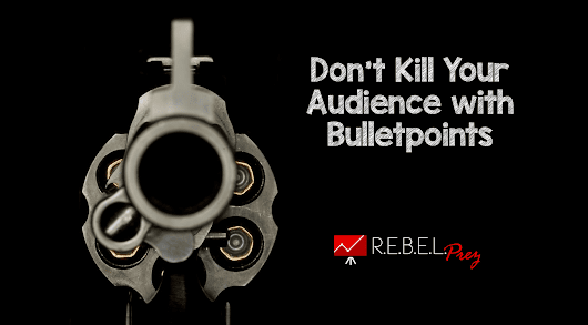 Don't Kill Your Audience with Bulletpoints - R.E.B.E.L. EM - Emergency Medicine Blog
