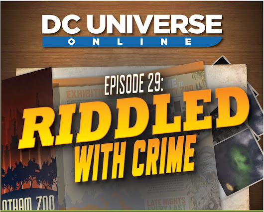 DC Universe Online New Episode: RIDDLED WITH CRIME! - Pivotal Gamers