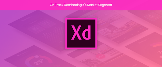 Adobe XD On Track Dominating It's Market Segment By 2020 - Knila Blog