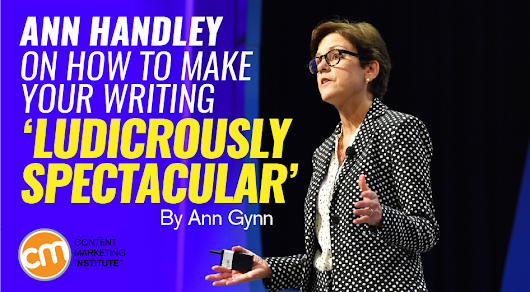 Ann Handley on How to Make Your Writing 'Ludicrously Spectacular'