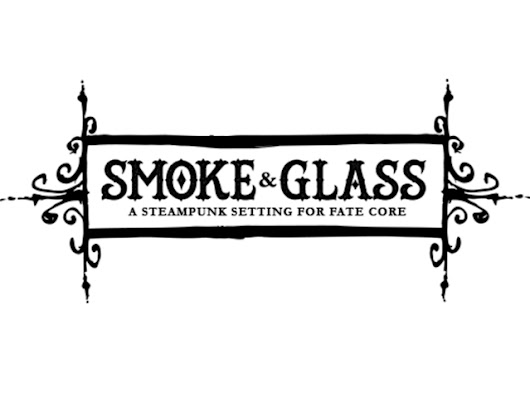 Smoke & Glass: A Steampunk Setting For Fate Core