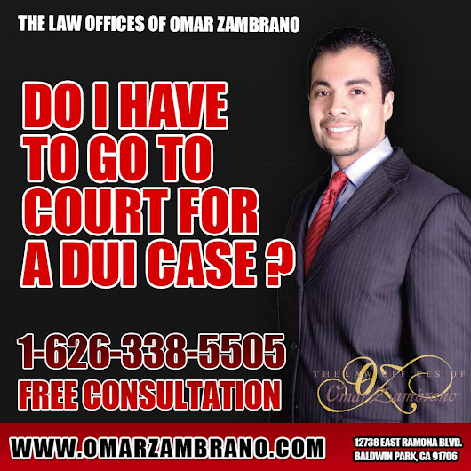The Law Offices of Omar Zambrano - Call for a Free Consultation — Do I have to go to court for a DUI case ? Yes, all...