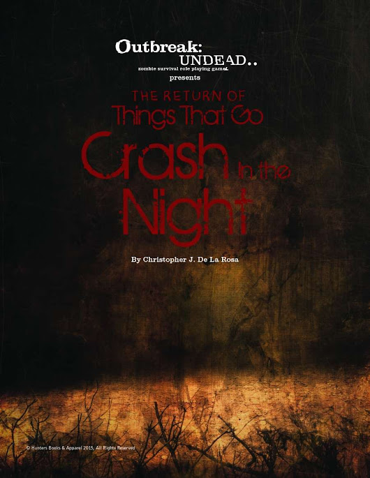 Outbreak: Undead presents: The Return of the Things that go Crash in the Night