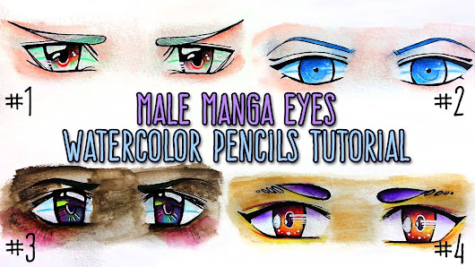 4 TYPES WATERCOLOR PENCILS HOW TO DRAW MALE ANIME EYES