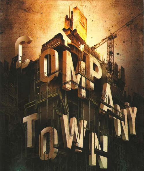 Company Town - An Aggressively Average Posthuman Tale