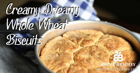 Recipe: Creamy Dreamy Whole Wheat Biscuits