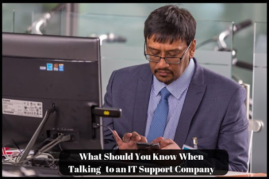 What Should You Know When Talking to an IT Support Company