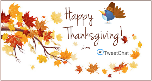 Happy Thanksgiving from The #TweetChat Team!