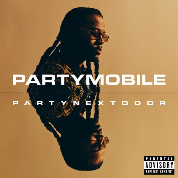 ALBUM; PARTYNEXTDOOR - PARTYMOBILE | ZIP (2020)