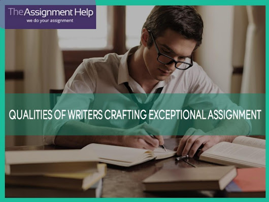 5 Extra Qualities that Compel Students to Get the  Assignment Help Services
