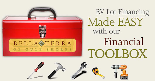Financing of Your RV Lot Made Easy with the Bella Terra Financial Toolbox