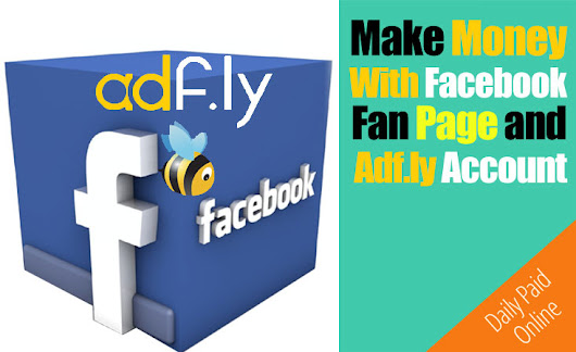How To Make Money With Facebook Page and Adfly Account