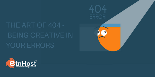 The Art of 404 – Being Creative in Your Errors | Official ETNHost Blog