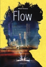 Flow. Parte I (primera parte de la saga) Mikaël Thévenot