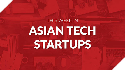 28 startups in Asia that caught our eye
