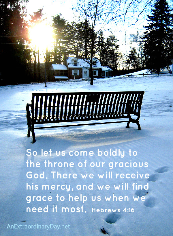 Hebrews 4 vs. 16 - Let us come boldly - Scripture photo - AnExtraordinaryDay.net