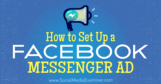 How to Set Up a Facebook Messenger Ad : Social Media Examiner
