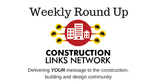 Construction Links Network: Weekly Round Up April 21, 2018 - Construction | Building | Architecture | Contractor | Engineer | Safety