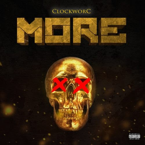 """ClockworC – """"More"""" (Prod. By Young Wicked)"""