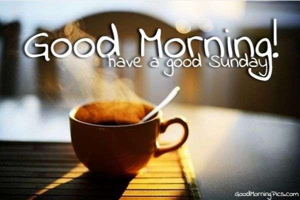 Goodmorning Sunday Goodmorningpicscom